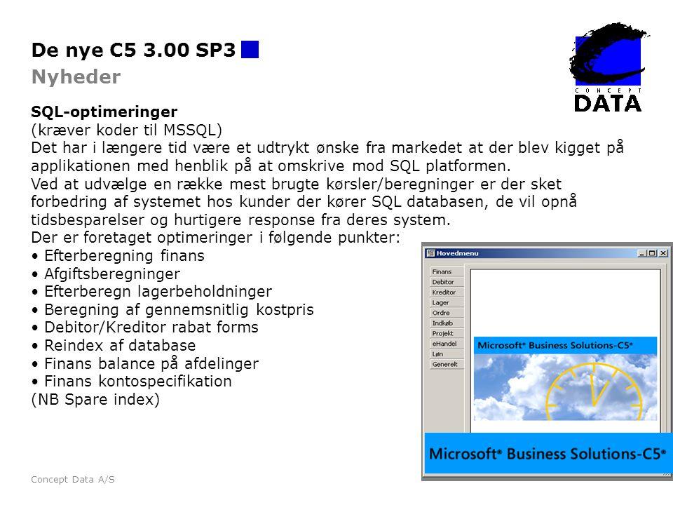 De nye C5 3.00 SP3 Nyheder SQL-optimeringer (kræver koder til MSSQL)
