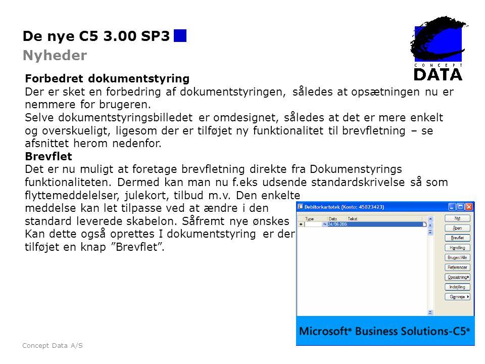 De nye C5 3.00 SP3 Nyheder Forbedret dokumentstyring