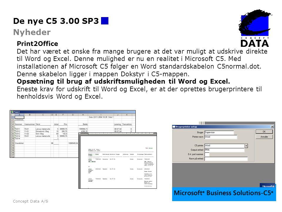 De nye C5 3.00 SP3 Nyheder Print2Office
