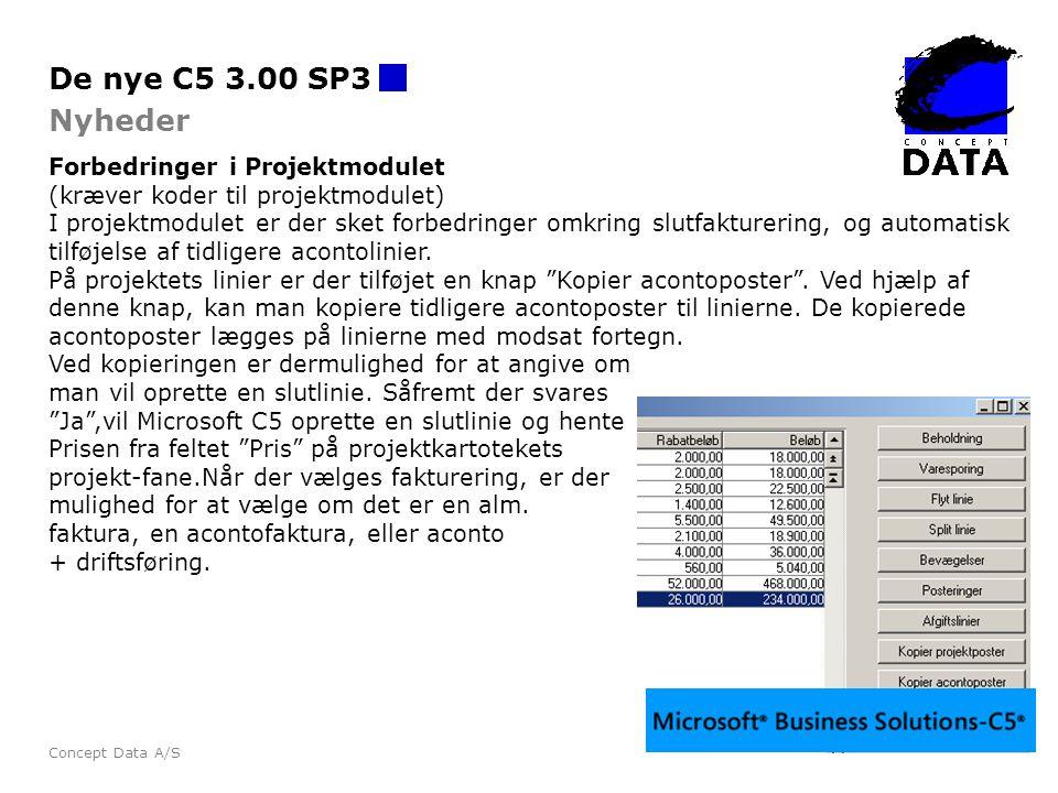 De nye C5 3.00 SP3 Nyheder Forbedringer i Projektmodulet