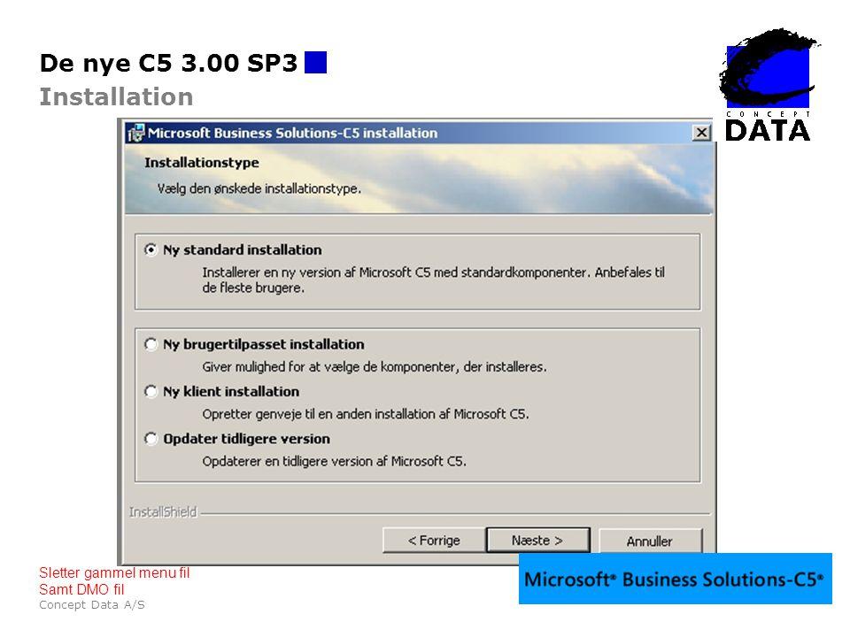 De nye C5 3.00 SP3 Installation Sletter gammel menu fil Samt DMO fil