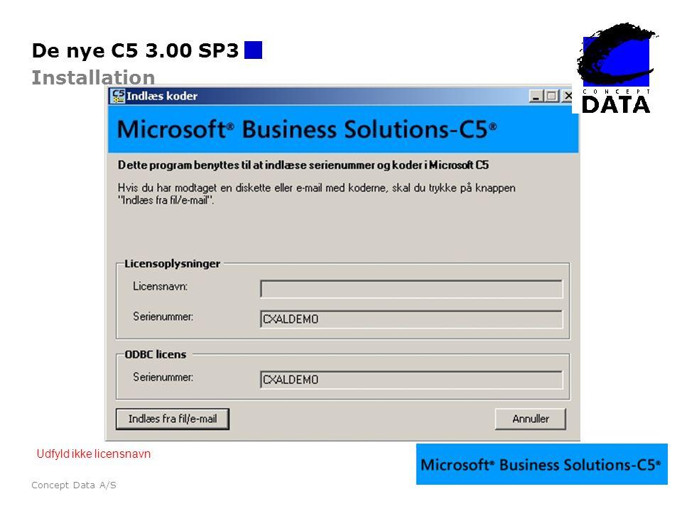 De nye C5 3.00 SP3 Installation Udfyld ikke licensnavn