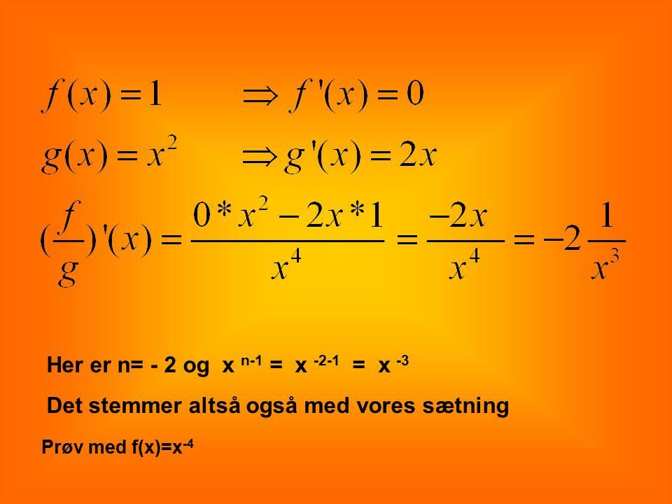 Her er n= - 2 og x n-1 = x -2-1 = x -3