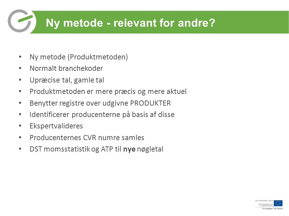 Ny metode - relevant for andre