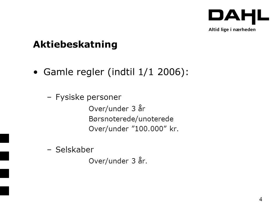 Gamle regler (indtil 1/1 2006):