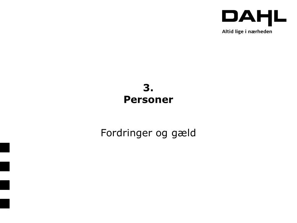 3. Personer Fordringer og gæld