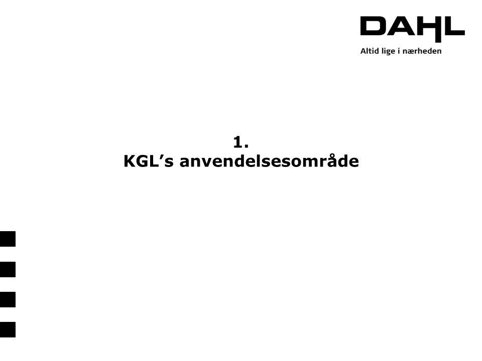 1. KGL's anvendelsesområde
