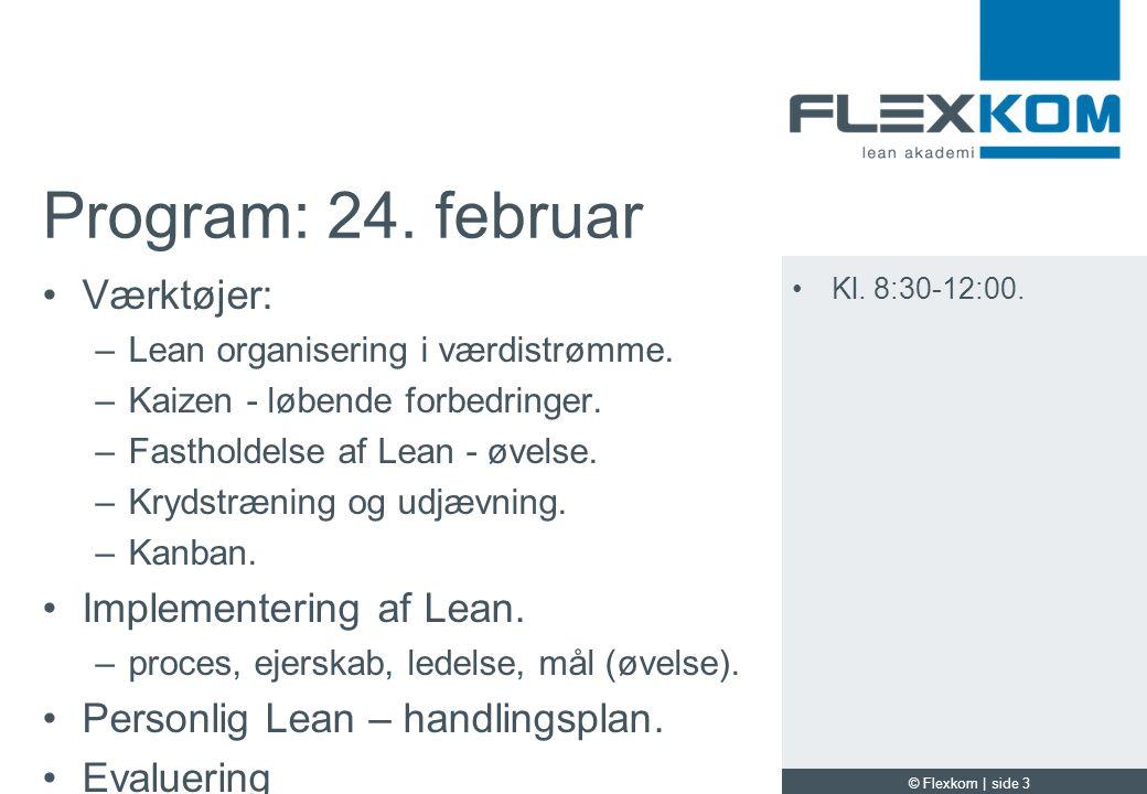 Program: 24. februar Værktøjer: Implementering af Lean.