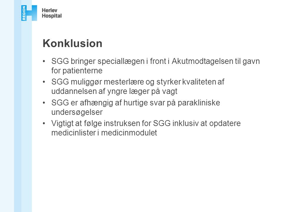 Konklusion SGG bringer speciallægen i front i Akutmodtagelsen til gavn for patienterne.