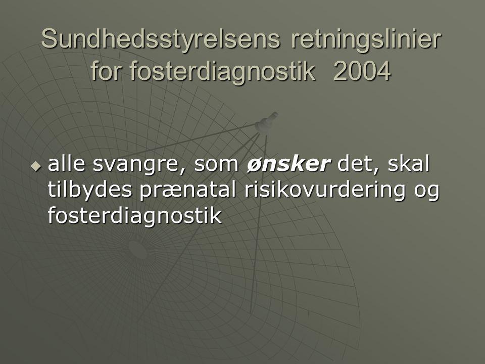 Sundhedsstyrelsens retningslinier for fosterdiagnostik 2004
