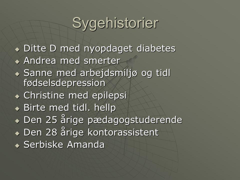 Sygehistorier Ditte D med nyopdaget diabetes Andrea med smerter