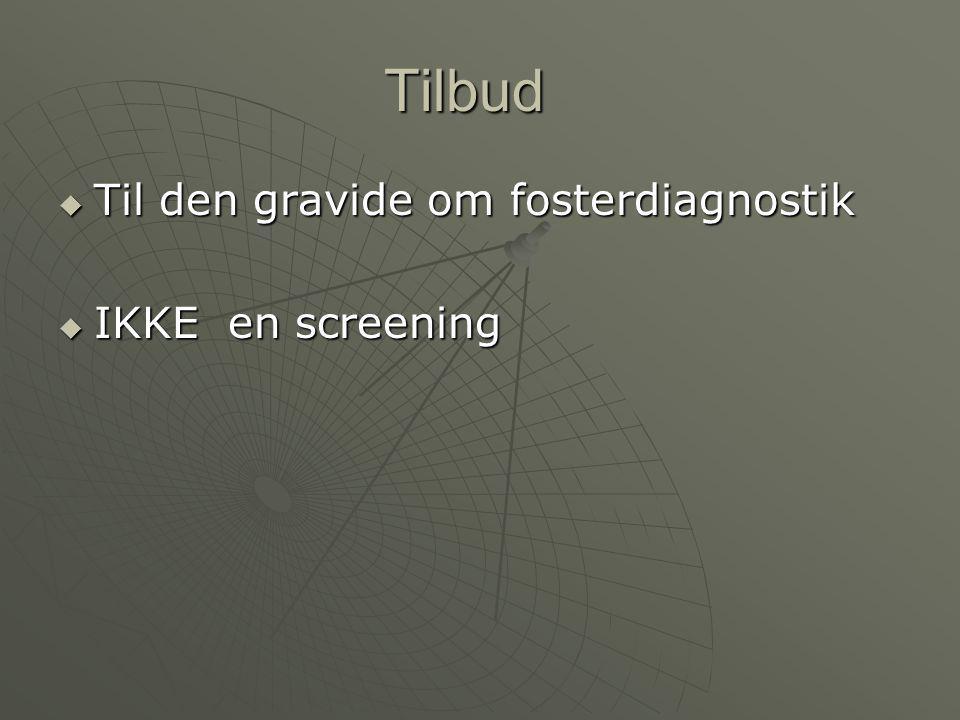 Tilbud Til den gravide om fosterdiagnostik IKKE en screening