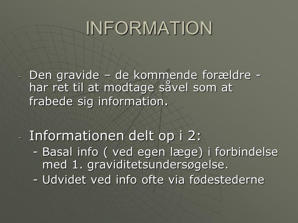 INFORMATION Informationen delt op i 2: