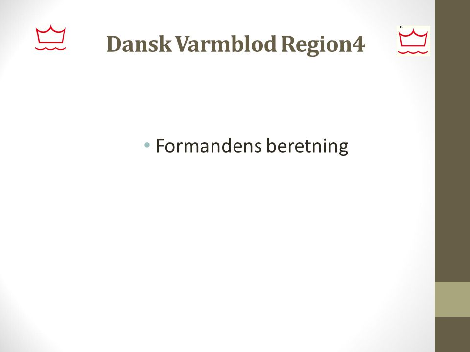 Dansk Varmblod Region4 Formandens beretning