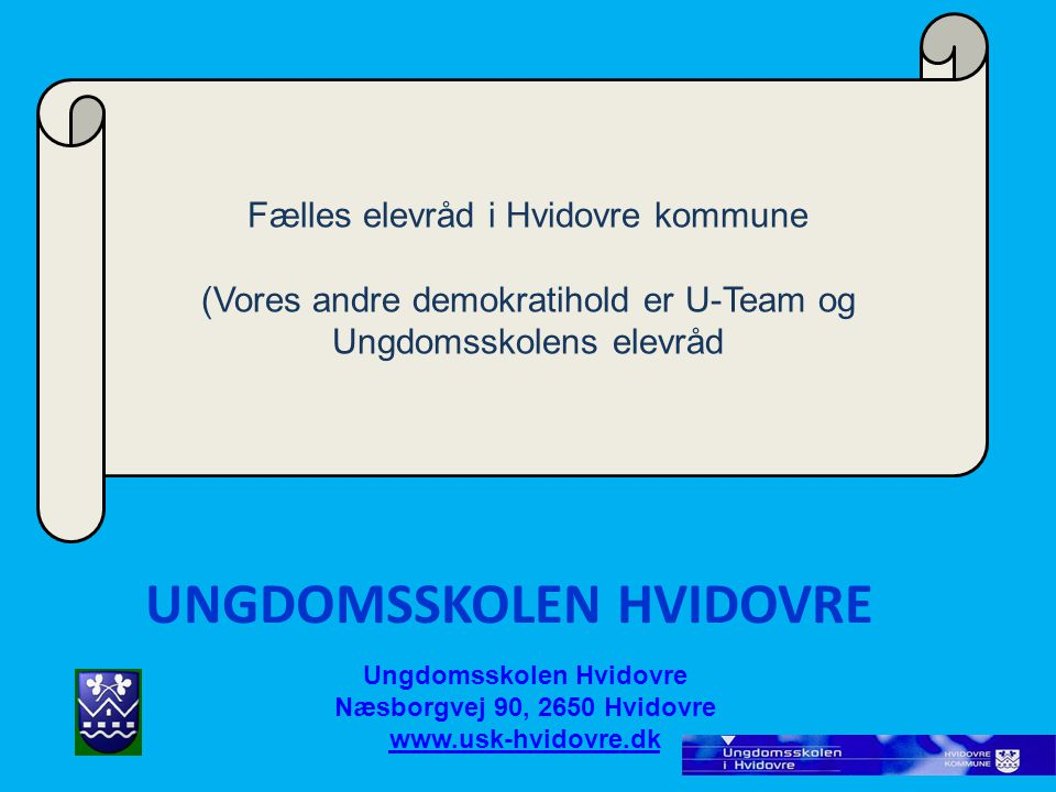 UNGDOMSSKOLEN HVIDOVRE Ungdomsskolen Hvidovre