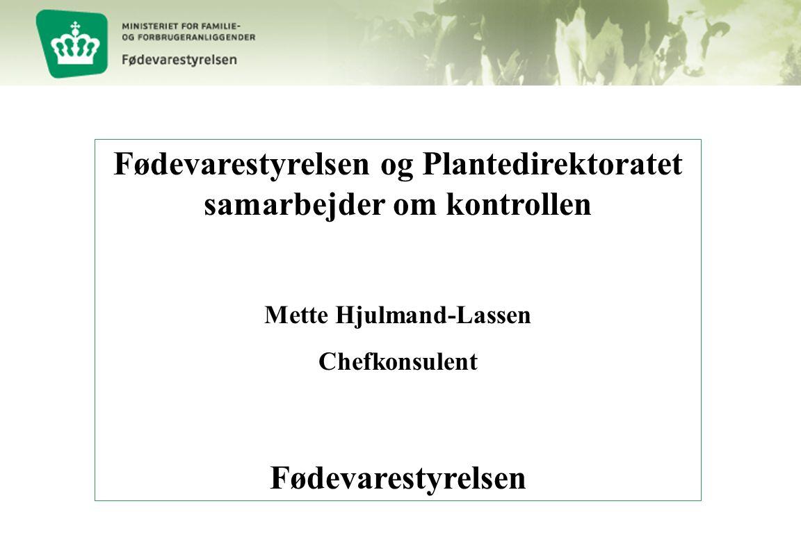 Fødevarestyrelsen og Plantedirektoratet samarbejder om kontrollen