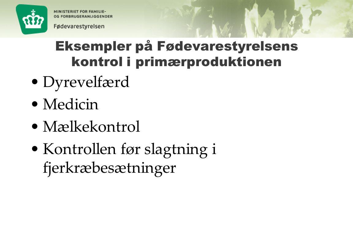 Eksempler på Fødevarestyrelsens kontrol i primærproduktionen