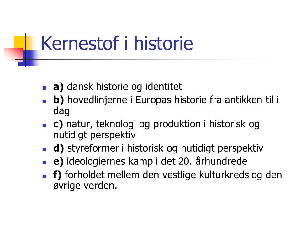 Kernestof i historie a) dansk historie og identitet