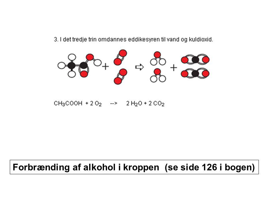 Forbrænding af alkohol i kroppen (se side 126 i bogen)