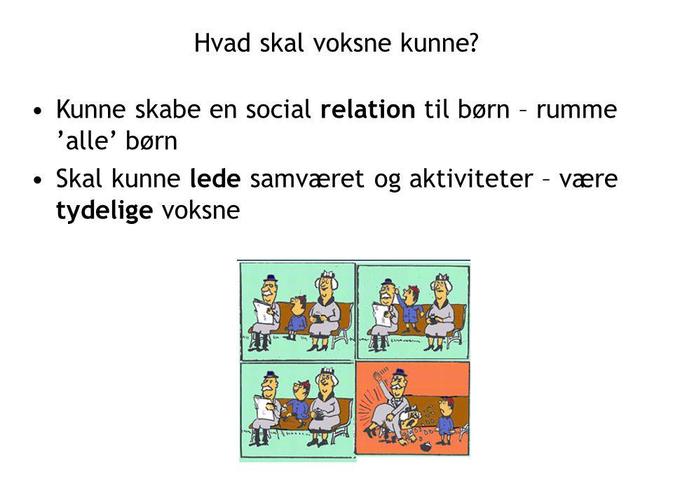 Kunne skabe en social relation til børn – rumme 'alle' børn