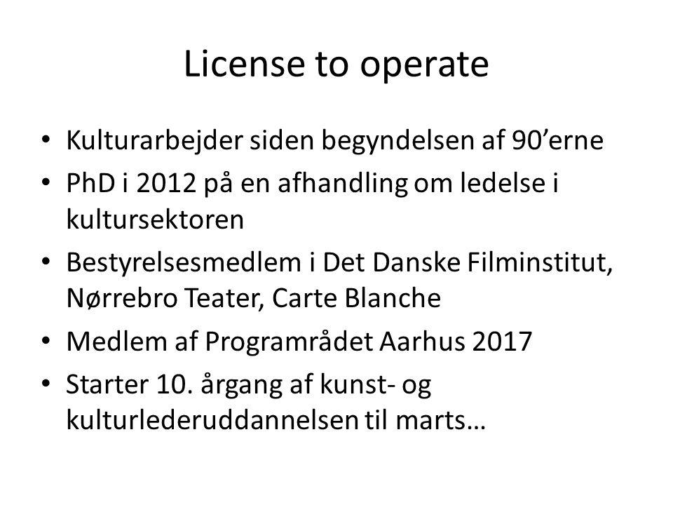 License to operate Kulturarbejder siden begyndelsen af 90'erne