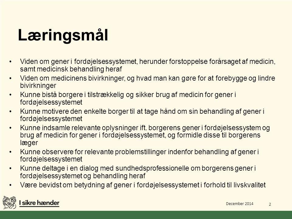 Læringsmål Viden om gener i fordøjelsessystemet, herunder forstoppelse forårsaget af medicin, samt medicinsk behandling heraf.