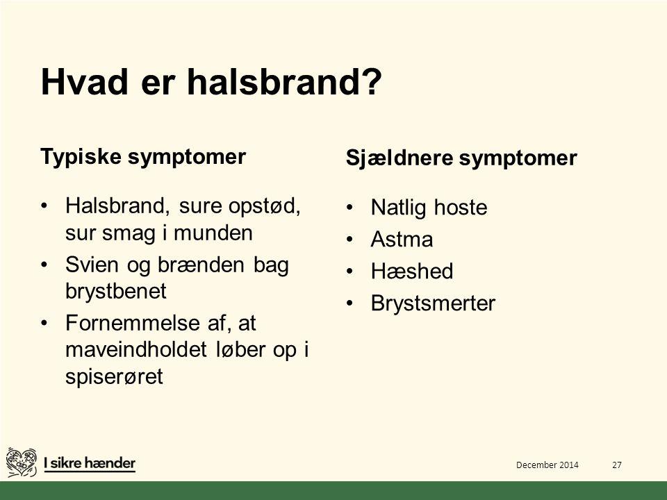 Hvad er halsbrand Typiske symptomer Sjældnere symptomer