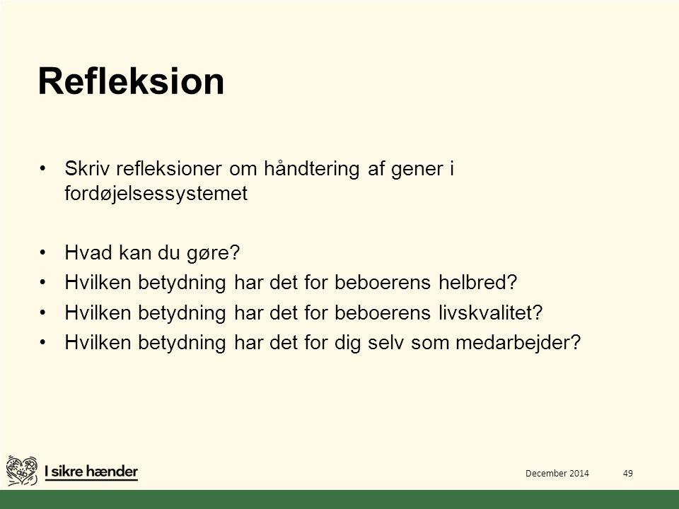 Refleksion Skriv refleksioner om håndtering af gener i fordøjelsessystemet. Hvad kan du gøre Hvilken betydning har det for beboerens helbred