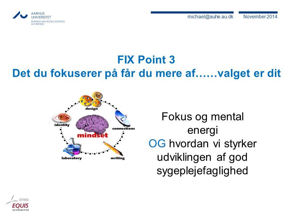 FIX Point 3 Det du fokuserer på får du mere af……valget er dit