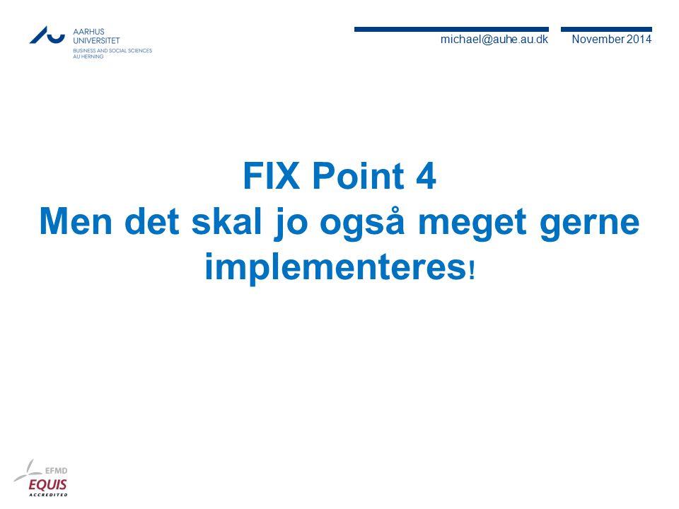 FIX Point 4 Men det skal jo også meget gerne implementeres!