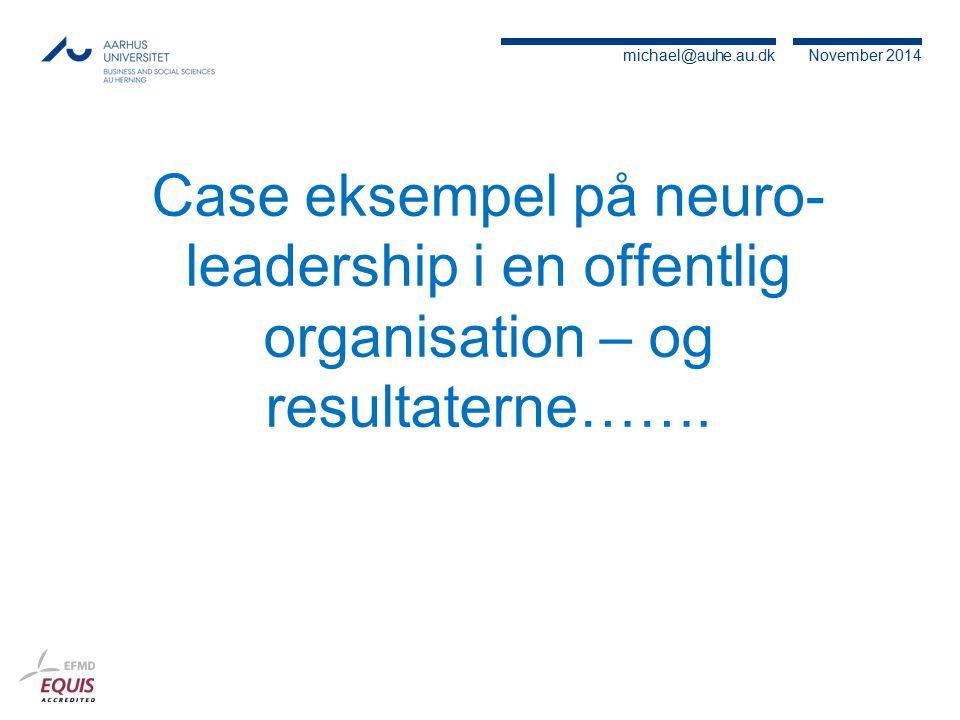 Case eksempel på neuro-leadership i en offentlig organisation – og resultaterne…….