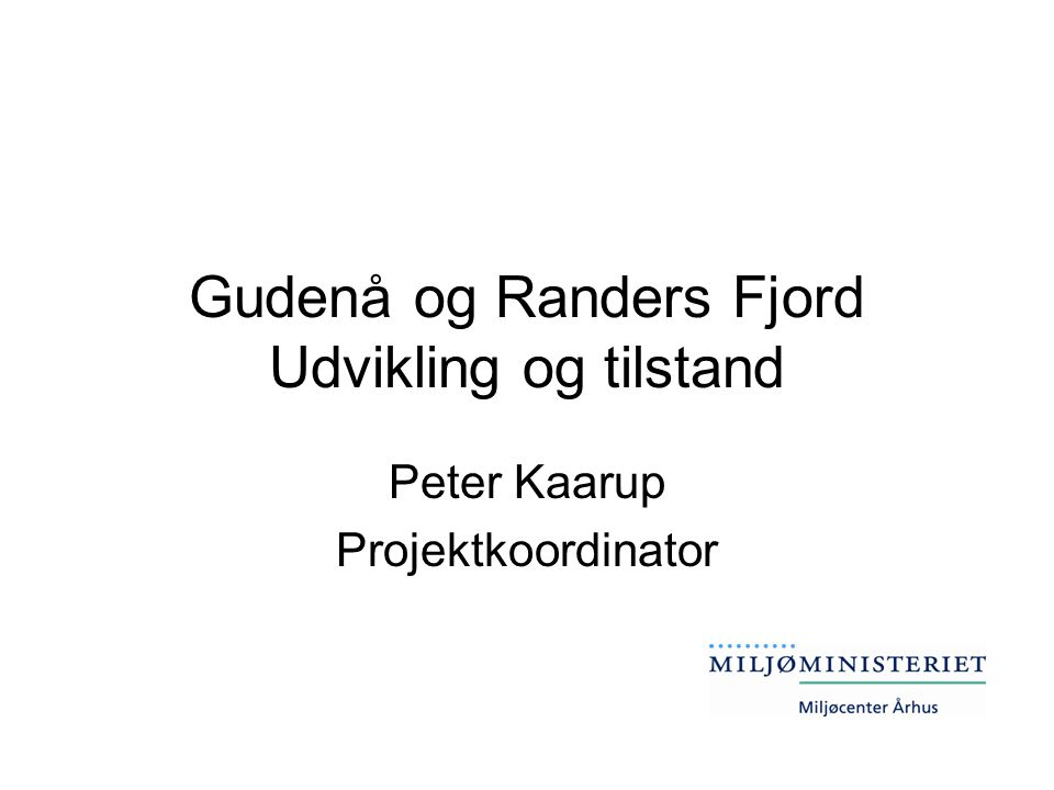 Gudenå og Randers Fjord Udvikling og tilstand
