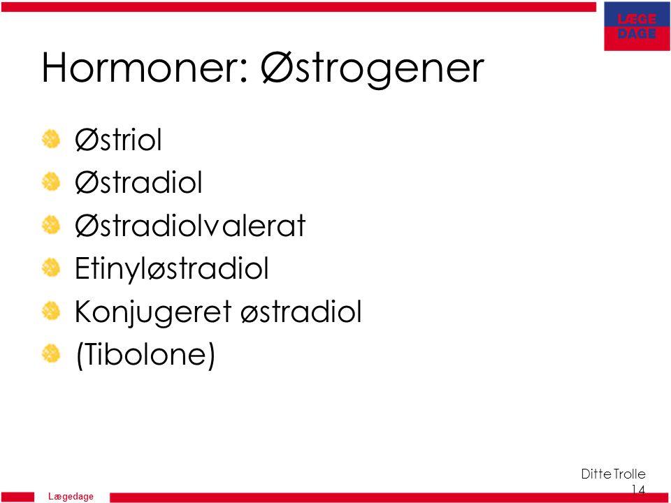 Hormoner: Østrogener Østriol Østradiol Østradiolvalerat