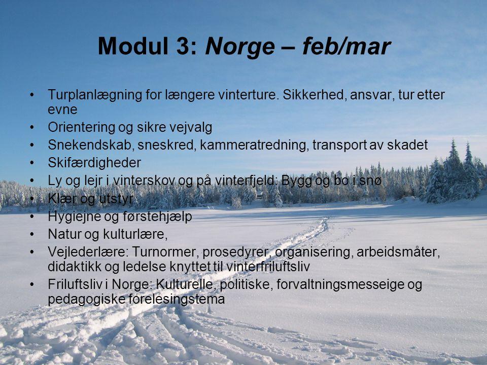 Modul 3: Norge – feb/mar Turplanlægning for længere vinterture. Sikkerhed, ansvar, tur etter evne. Orientering og sikre vejvalg.