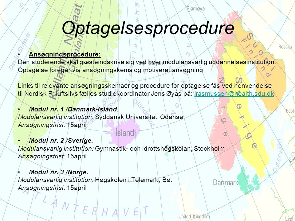 Optagelsesprocedure Ansøgningsprocedure: