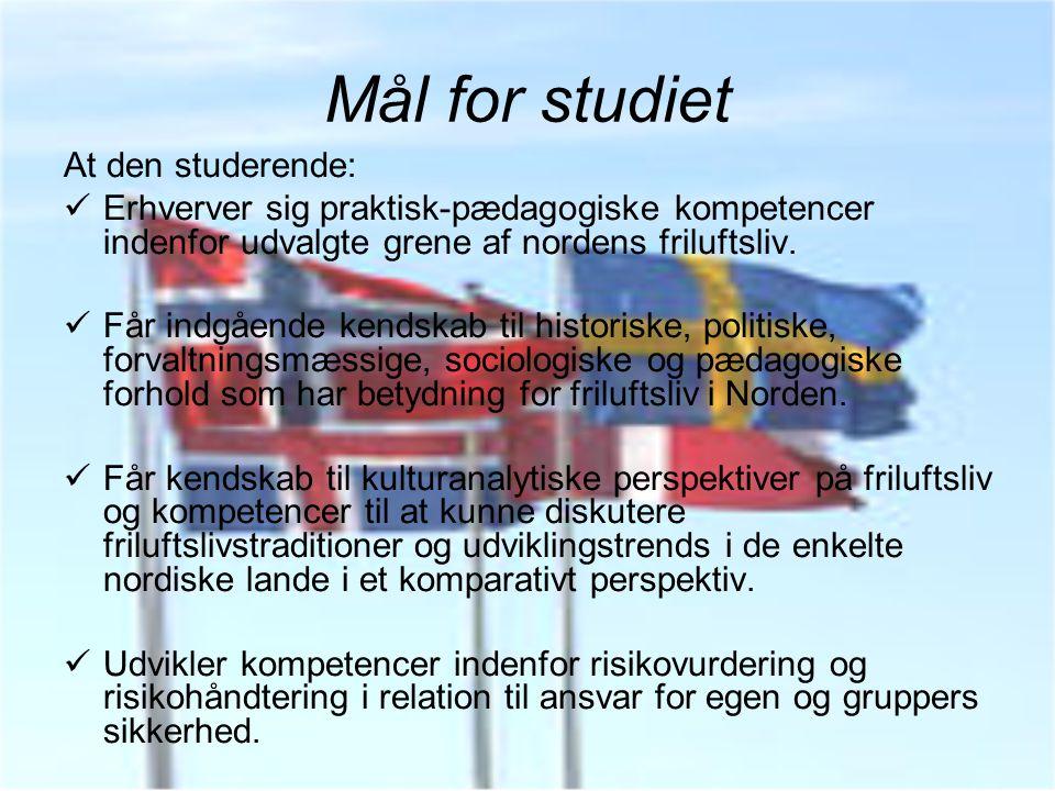 Mål for studiet At den studerende: