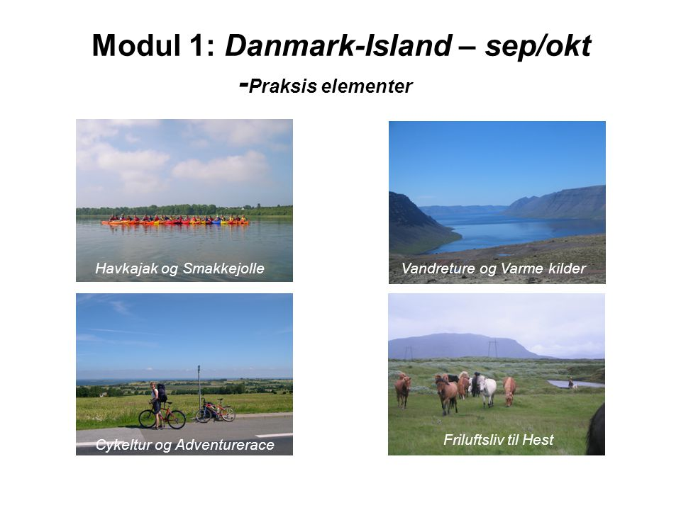 Modul 1: Danmark-Island – sep/okt -Praksis elementer