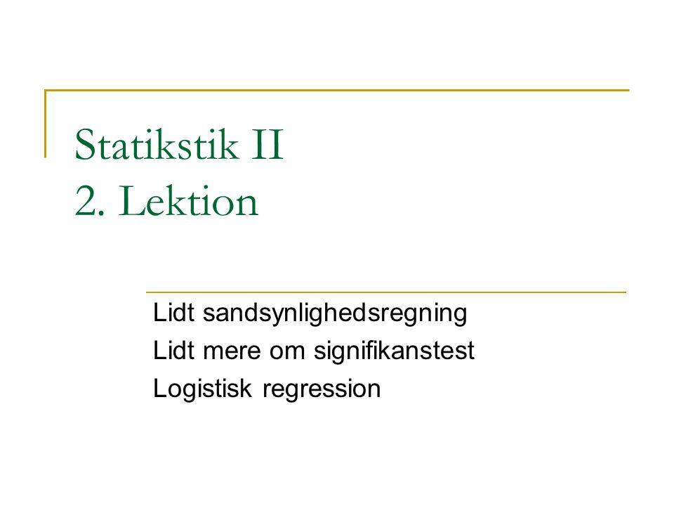 Statikstik II 2. Lektion Lidt sandsynlighedsregning