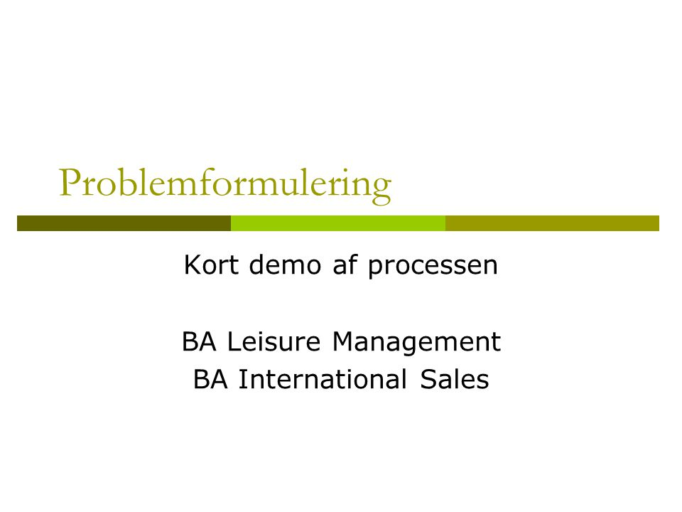 Kort demo af processen BA Leisure Management BA International Sales