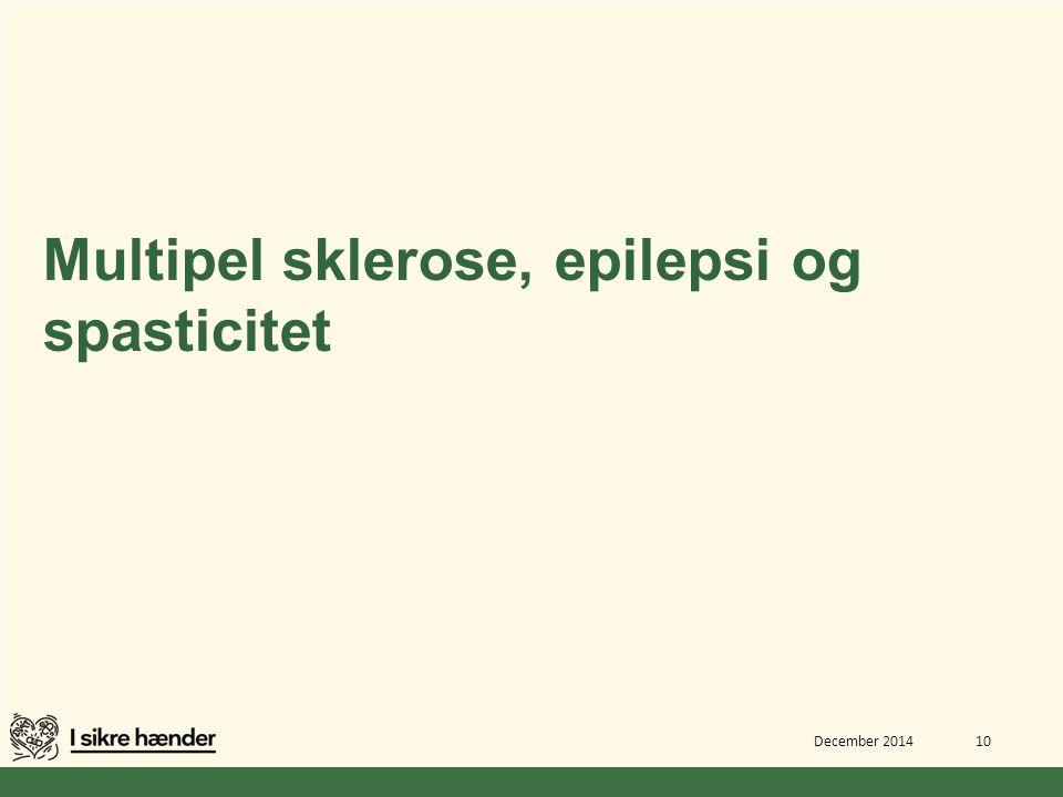 Multipel sklerose, epilepsi og spasticitet