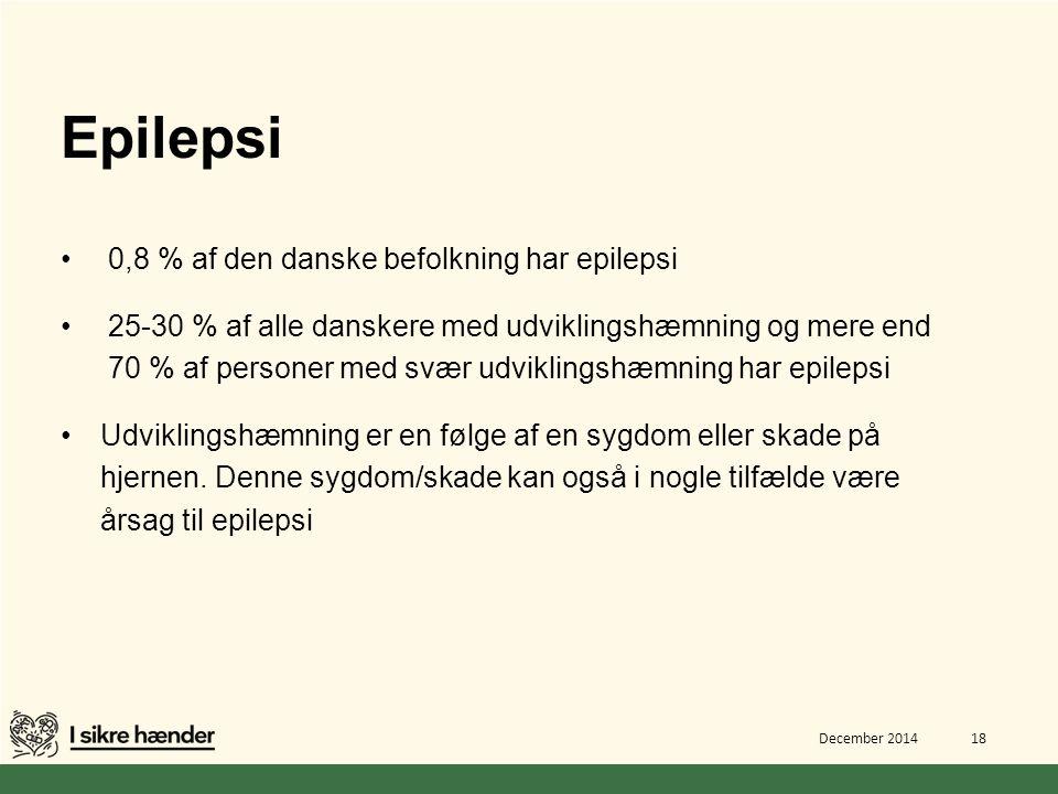 Epilepsi 0,8 % af den danske befolkning har epilepsi