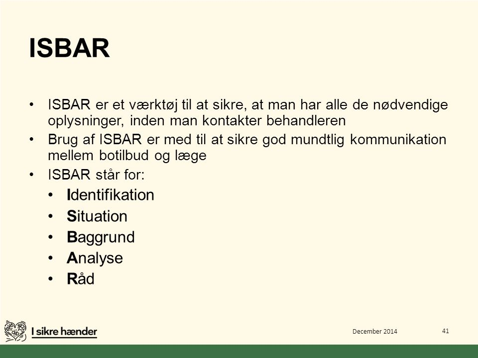 ISBAR Identifikation Situation Baggrund Analyse Råd