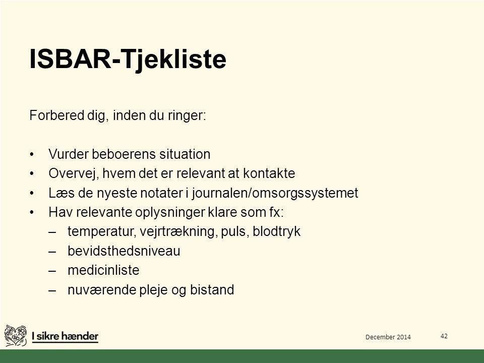 ISBAR-Tjekliste Forbered dig, inden du ringer: