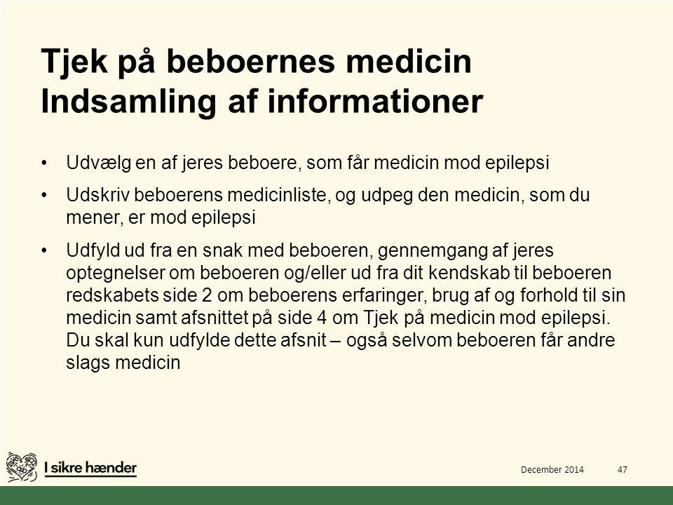 Tjek på beboernes medicin Indsamling af informationer