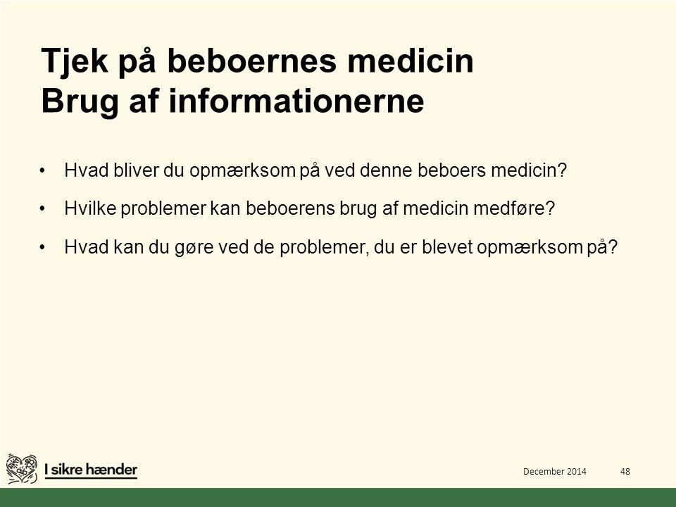 Tjek på beboernes medicin Brug af informationerne