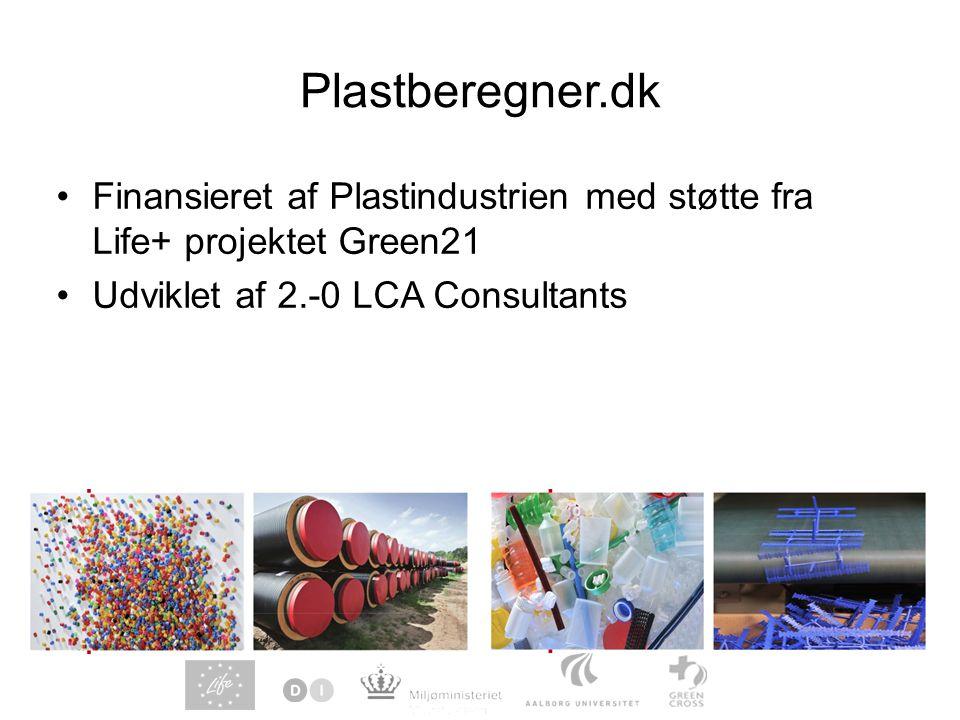 Plastberegner.dk Finansieret af Plastindustrien med støtte fra Life+ projektet Green21. Udviklet af 2.-0 LCA Consultants.