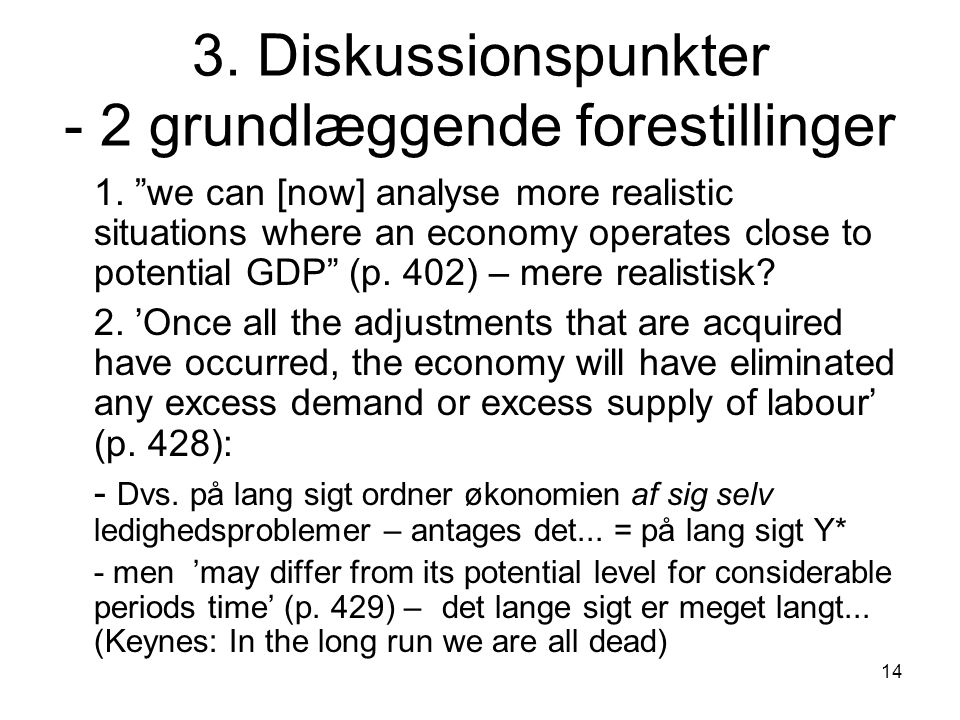 3. Diskussionspunkter - 2 grundlæggende forestillinger