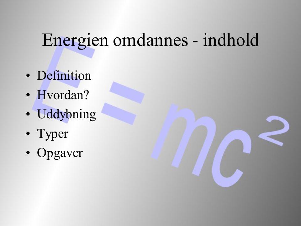Energien omdannes - indhold