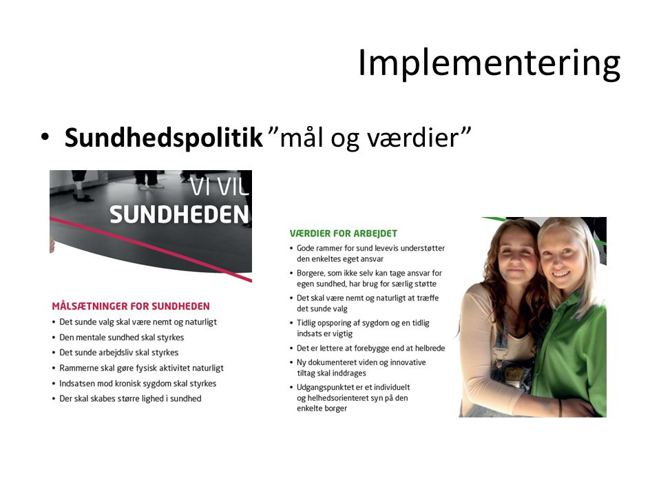 Implementering Sundhedspolitik mål og værdier