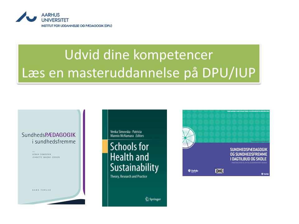 Udvid dine kompetencer Læs en masteruddannelse på DPU/IUP